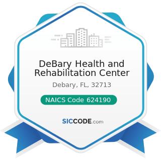 DeBary Health and Rehabilitation Center - NAICS Code 624190 - Other Individual and Family...