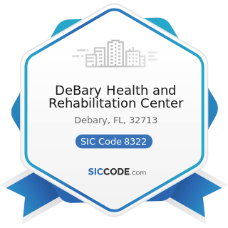 DeBary Health and Rehabilitation Center - SIC Code 8322 - Individual and Family Social Services