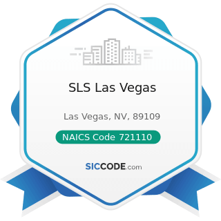 SLS Las Vegas - NAICS Code 721110 - Hotels (except Casino Hotels) and Motels