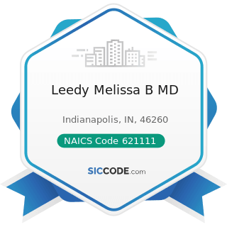 Leedy Melissa B MD - NAICS Code 621111 - Offices of Physicians (except Mental Health Specialists)