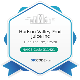Hudson Valley Fruit Juice Inc - NAICS Code 311421 - Fruit and Vegetable Canning