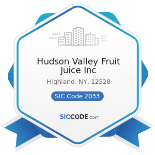 Hudson Valley Fruit Juice Inc - SIC Code 2033 - Canned Fruits, Vegetables, Preserves, Jams, and...