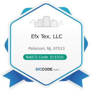 Efx Tex, LLC - NAICS Code 313310 - Textile and Fabric Finishing Mills