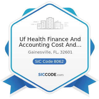 Uf Health Finance And Accounting Cost And Price - SIC Code 8062 - General Medical and Surgical...