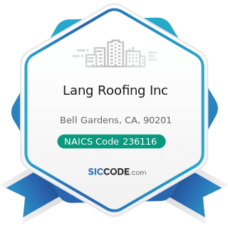 Lang Roofing Inc - NAICS Code 236116 - New Multifamily Housing Construction (except For-Sale...