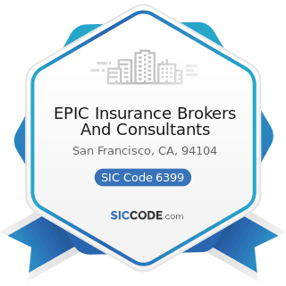 EPIC Insurance Brokers And Consultants - SIC Code 6399 - Insurance Carriers, Not Elsewhere...