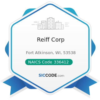 Reiff Corp - NAICS Code 336412 - Aircraft Engine and Engine Parts Manufacturing