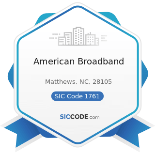 American Broadband - SIC Code 1761 - Roofing, Siding, and Sheet Metal Work