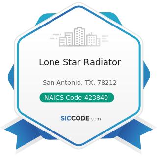 Lone Star Radiator - NAICS Code 423840 - Industrial Supplies Merchant Wholesalers