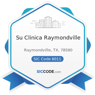 Su Clinica Raymondville - SIC Code 8011 - Offices and Clinics of Doctors of Medicine