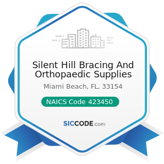 Silent Hill Bracing And Orthopaedic Supplies - NAICS Code 423450 - Medical, Dental, and Hospital...