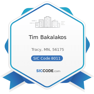 Tim Bakalakos - SIC Code 8011 - Offices and Clinics of Doctors of Medicine