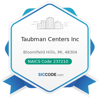 Taubman Centers Inc - NAICS Code 237210 - Land Subdivision