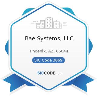 Bae Systems, LLC - SIC Code 3669 - Communications Equipment, Not Elsewhere Classified