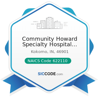 Community Howard Specialty Hospital Maintenance - NAICS Code 622110 - General Medical and...