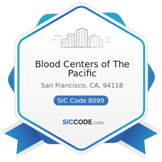 Blood Centers of The Pacific - SIC Code 8099 - Health and Allied Services, Not Elsewhere...