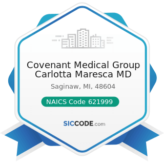 Covenant Medical Group Carlotta Maresca MD - NAICS Code 621999 - All Other Miscellaneous...