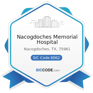 Nacogdoches Memorial Hospital - SIC Code 8062 - General Medical and Surgical Hospitals