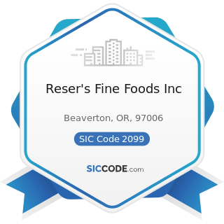 Reser's Fine Foods Inc - SIC Code 2099 - Food Preparations, Not Elsewhere Classified