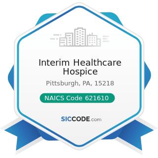 Interim Healthcare Hospice - NAICS Code 621610 - Home Health Care Services
