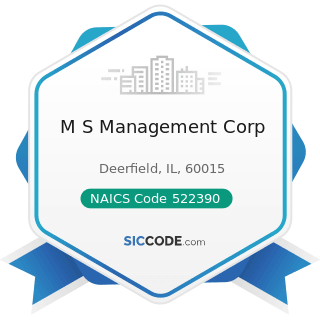 M S Management Corp - NAICS Code 522390 - Other Activities Related to Credit Intermediation