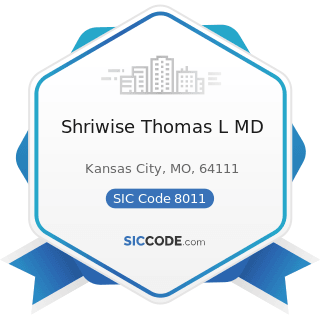 Shriwise Thomas L MD - SIC Code 8011 - Offices and Clinics of Doctors of Medicine