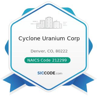 Cyclone Uranium Corp - NAICS Code 212299 - All Other Metal Ore Mining