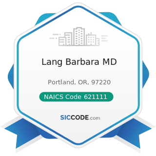Lang Barbara MD - NAICS Code 621111 - Offices of Physicians (except Mental Health Specialists)