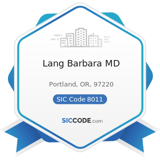 Lang Barbara MD - SIC Code 8011 - Offices and Clinics of Doctors of Medicine