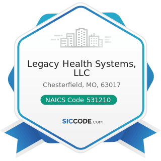 Legacy Health Systems, LLC - NAICS Code 531210 - Offices of Real Estate Agents and Brokers