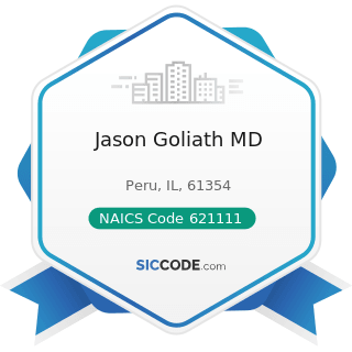 Jason Goliath MD - NAICS Code 621111 - Offices of Physicians (except Mental Health Specialists)