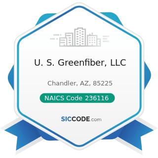 U. S. Greenfiber, LLC - NAICS Code 236116 - New Multifamily Housing Construction (except...