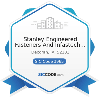 Stanley Engineered Fasteners And Infastech Operations - SIC Code 3965 - Fasteners, Buttons,...