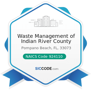 Waste Management of Indian River County - NAICS Code 924110 - Administration of Air and Water...