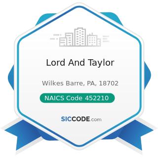 Lord And Taylor - NAICS Code 452210 - Department Stores