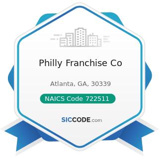 Philly Franchise Co - NAICS Code 722511 - Full-Service Restaurants