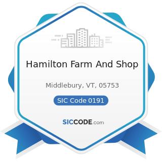 Hamilton Farm And Shop - SIC Code 0191 - General Farms, Primarily Crop