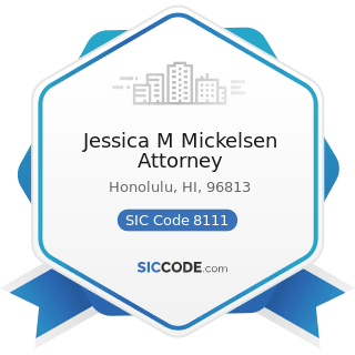 Jessica M Mickelsen Attorney - SIC Code 8111 - Legal Services