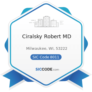 Ciralsky Robert MD - SIC Code 8011 - Offices and Clinics of Doctors of Medicine