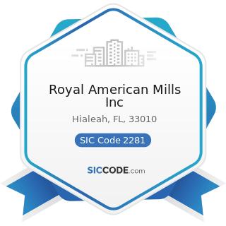 Royal American Mills Inc - SIC Code 2281 - Yarn Spinning Mills