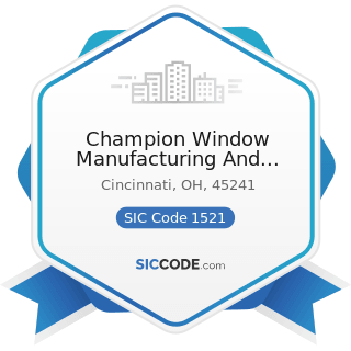 Champion Window Manufacturing And Supply - SIC Code 1521 - General Contractors-Single-Family...