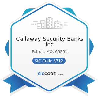Callaway Security Banks Inc - SIC Code 6712 - Offices of Bank Holding Companies
