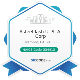 Asteelflash U. S. A. Corp - NAICS Code 334413 - Semiconductor and Related Device Manufacturing
