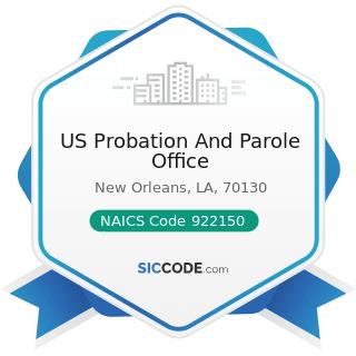US Probation And Parole Office - NAICS Code 922150 - Parole Offices and Probation Offices