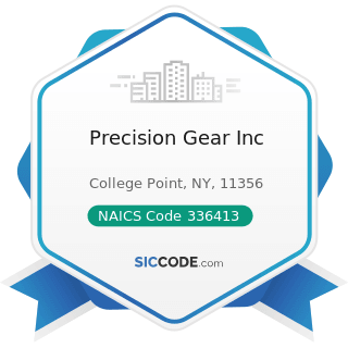 Precision Gear Inc - NAICS Code 336413 - Other Aircraft Parts and Auxiliary Equipment...