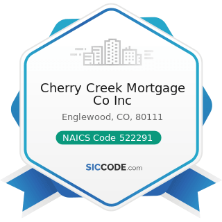 Cherry Creek Mortgage Co Inc - NAICS Code 522291 - Consumer Lending