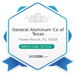General Aluminum Co of Texas - NAICS Code 327215 - Glass Product Manufacturing Made of Purchased...