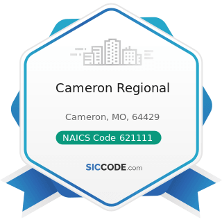 Cameron Regional - NAICS Code 621111 - Offices of Physicians (except Mental Health Specialists)
