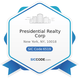 Presidential Realty Corp - SIC Code 6519 - Lessors of Real Property, Not Elsewhere Classified