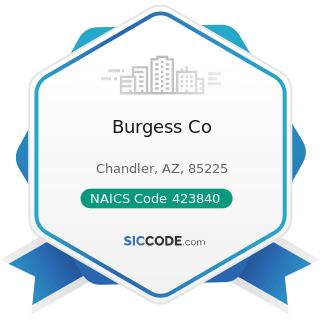 Burgess Co - NAICS Code 423840 - Industrial Supplies Merchant Wholesalers